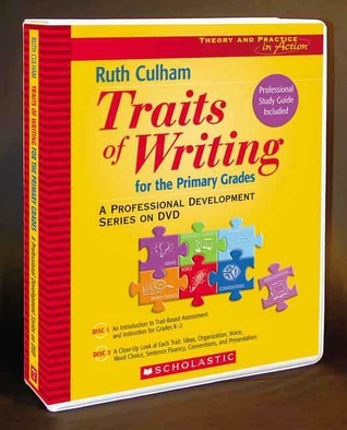 Traits of Writing for the Primary Grades: A Professional Development Series on DVD Ruth Culham