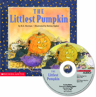 Littlest Pumpkin  by  R.A. Herman