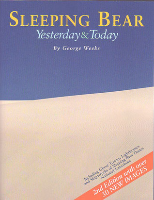 Sleeping Bear: Yesterday and Today George Weeks