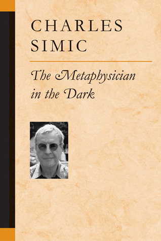 The Metaphysician in the Dark Charles Simic