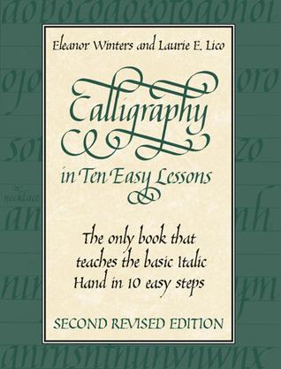 Calligraphy in Ten Easy Lessons Eleanor Winters