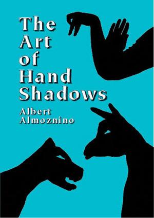 The Art of Hand Shadows Albert Almoznino