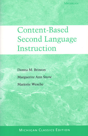 Content-Based Second Language Instruction: Michigan Classics Edition Donna M. Brinton