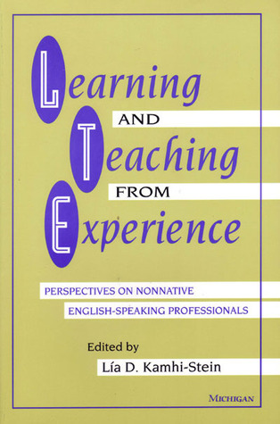 Narrating Their Lives: Examining English Language Teachers Professional Identities Within the Classroom Lia Kamhi-Stein