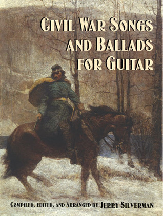 Civil War Songs and Ballads for Guitar  by  Jerry Silverman