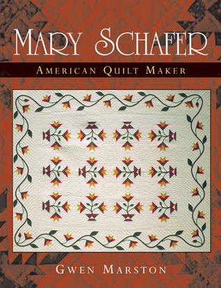 Mary Schafer, American Quilt Maker Gwen Marston