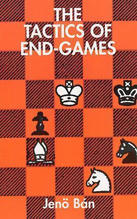 The Tactics of End-Games Jeno Ban