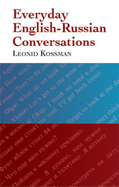 Everyday English-Russian Conversations  by  Leonid Kossman