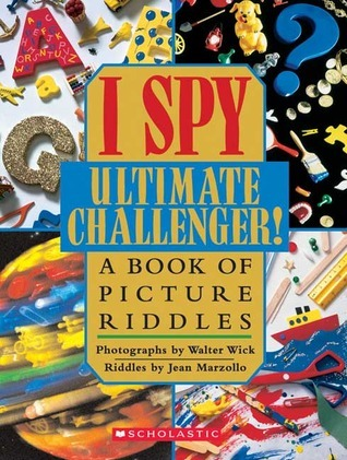 I Spy Ultimate Challenger!  by  Jean Marzollo