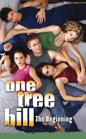 One Tree Hill: #1 The Beginning Jenny Markas
