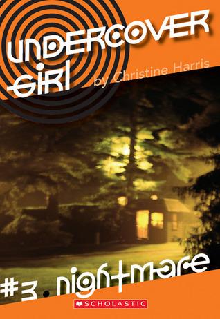 Nightmare (Undercover Girl, #3) Christine Harris