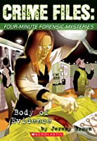 Body of Evidence: Crime File Investigations: 25 mini-mysteries to solve  by  Jeremy  Brown