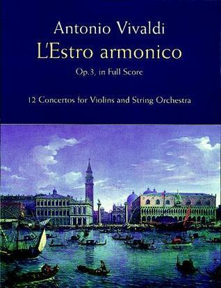LEstro Armonico, Op. 3, in Full Score: 12 Concertos for 1, 2 and 4 Violins Antonio Vivaldi