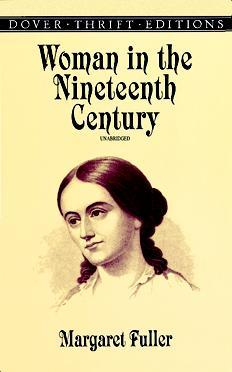 Woman In The Ninteenth Century (Easy Read Edition): And Kindred Papers Relating To The Sphere, Condition And Duties Of Woman  by  Margaret Fuller