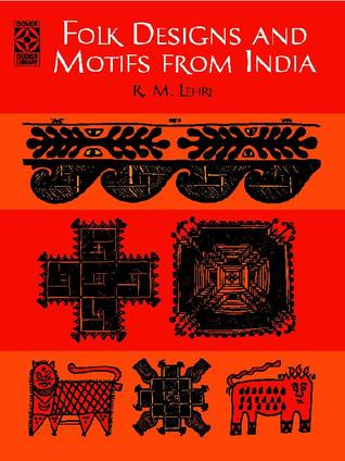 Folk Designs and Motifs from India  by  R.M. Lehri