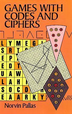Games with Codes and Ciphers Norvin Pallas