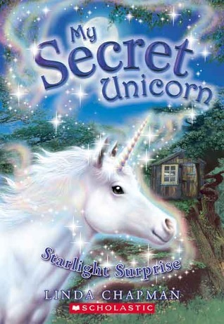 Starlight Surprise (My Secret Unicorn, #4)  by  Linda Chapman