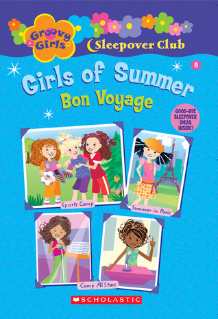 Girls of Summer: Bon Voyage (Groovy Girls Sleepover Club, #8) Robin Epstein