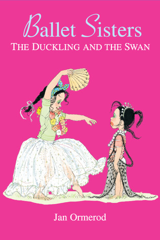 Ballet Sisters: The Duckling And The Swan  by  Jan Ormerod
