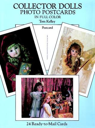 Collector Dolls Photo Postcards in Full Color: 24 Ready-to-Mail Cards  by  Tom   Kelley