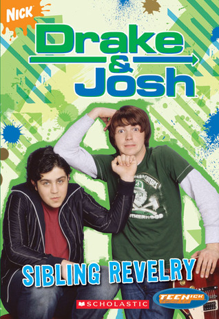 Sibling Revelry (Drake & Josh, #2)  by  Laurie McElroy