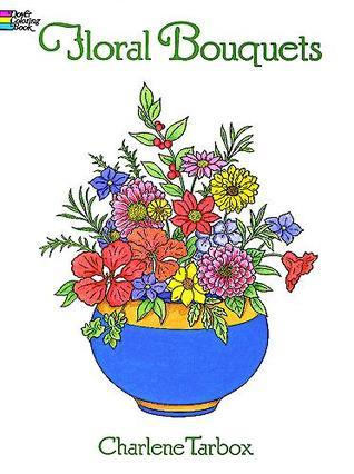 COLORING BOOK:  Floral Bouquets Coloring Book NOT A BOOK