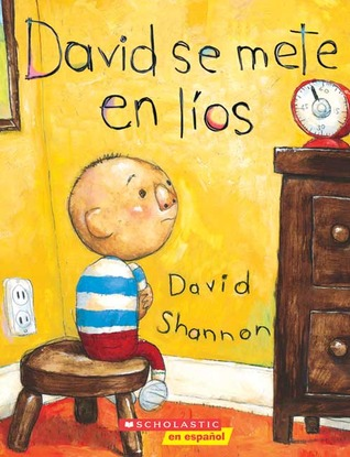 David Gets In Trouble (david Se Mete En Lios): David Se Mete En Lios  by  David Shannon