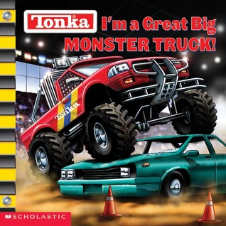 Im a Great Big Monster Truck  by  Michael Anthony Steele