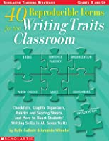 40 Reproducible Forms for the Writing Traits Classroom Ruth Culham