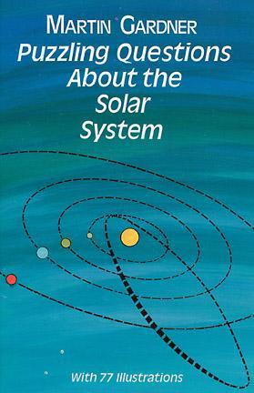 Puzzling Questions About the Solar System  by  Martin Gardner
