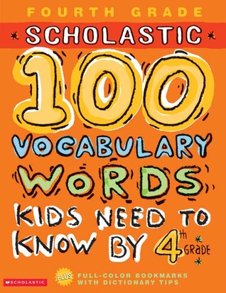 100 Vocabulary Words Kids Need to Know  by  4th Grade by Kama Einhorn