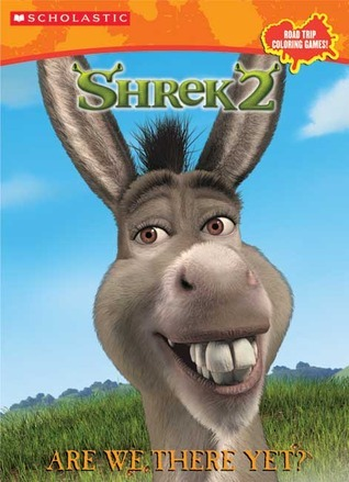 Shrek 2: Are We There Yet?  by  Janet Halfmann