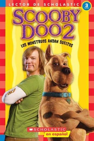 Scooby-Doo 2: Los Monstruos Andan Sueltos  by  Tracey West