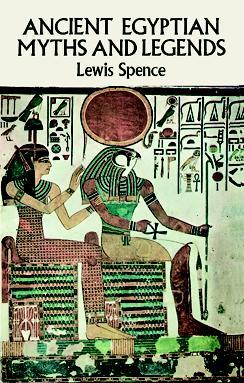 Le grand livre illustre de la mythologie egyptienne Lewis Spence