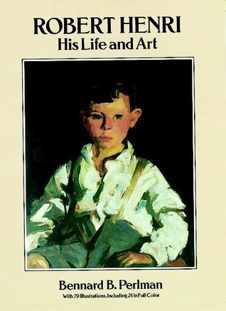 Painters of the Ashcan School: The Immortal Eight Bennard B. Perlman