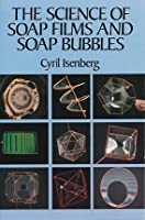 The Science Of Soap Films And Soap Bubbles Cyril Isenberg
