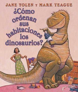 How Do Dinosaurs Clean Their Rooms: Spanish Jane Yolen