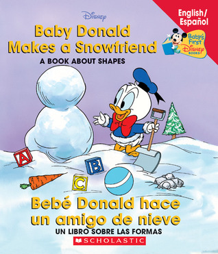 Baby Donald Makes A Snowfriend / Bebé Donald hace un amigo de nieve: Baby Donald Makes A Snowfriend/beb Donald Hace Macarena Salas
