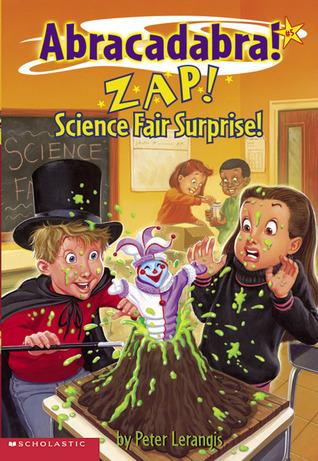 Zap! Science Fair Surprise! (Abracadabra! Book 5) Peter Lerangis