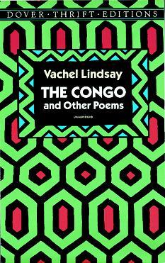 The Congo, and Other Poems Vachel Lindsay