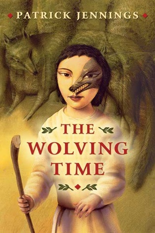 The Wolving Time  by  Patrick Jennings