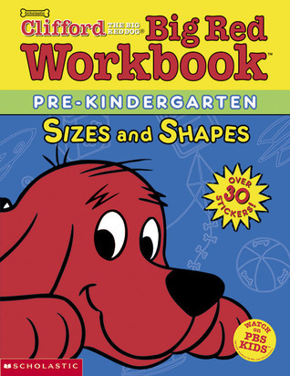 Shapes and Sizes (Cliffords Big Red Workbook)  by  Dina Anastasio