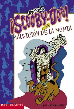 Scooby-Doo! y la maldición de la momia  by  James Gelsey