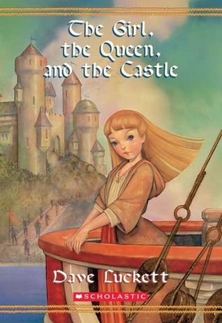The Girl, the Queen, and the Castle (Rhianna, #3) Dave Luckett
