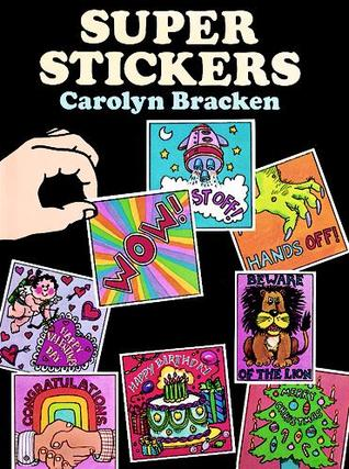 Super Stickers  by  Carolyn Bracken