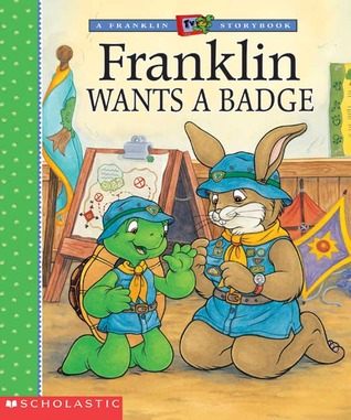 Franklin Wants a Badge (Franklin TV Storybook #17) (Franklin) Paulette Bourgeois