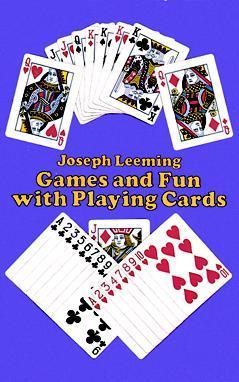 Games and Fun with Playing Cards Joseph Leeming