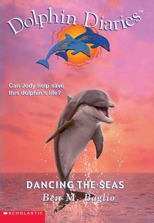 Dancing the Seas (Dolphin Diaries, #8) Ben M. Baglio