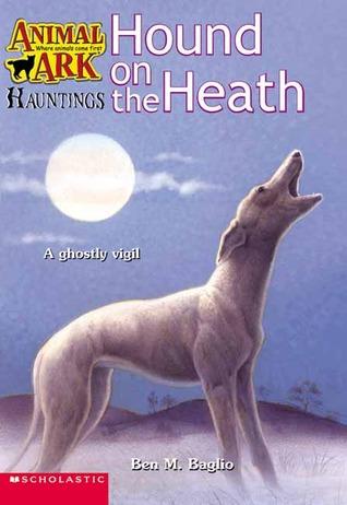 Hound On The Heath (Animal Ark Hauntings, #6)  by  Ben M. Baglio