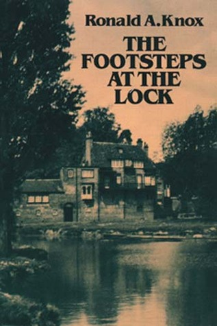 The Footsteps at the Lock  by  Ronald Arbuthnott Knox